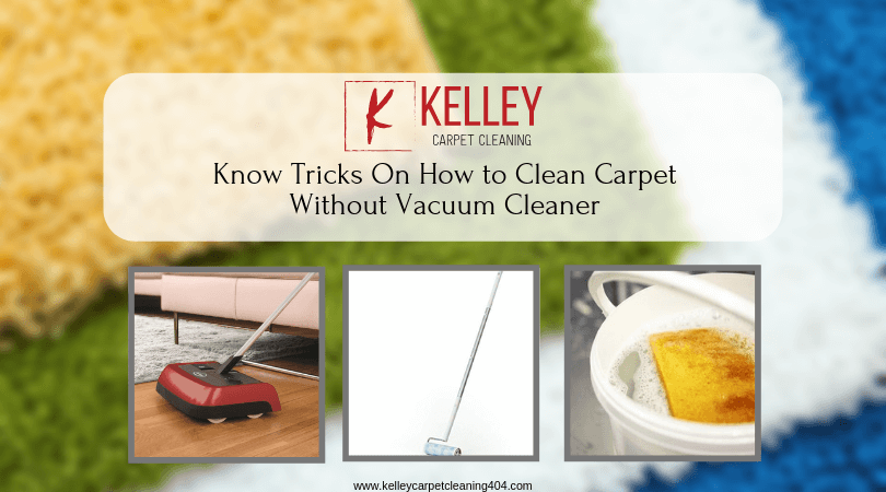 Tricks On How to Clean Carpet Without Vacuum Cleaner